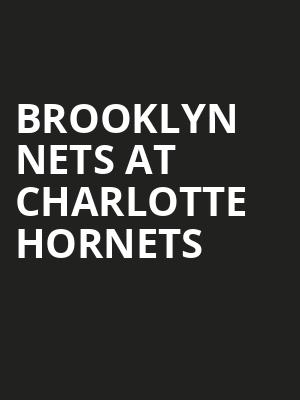 Brooklyn Nets at Charlotte Hornets at Spectrum Center