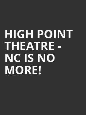 High Point Theatre - NC is no more