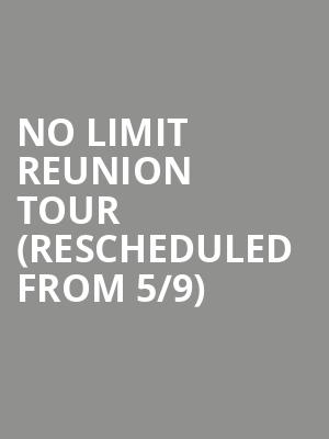 No Limit Reunion Tour (Rescheduled from 5/9) at Bojangles Coliseum