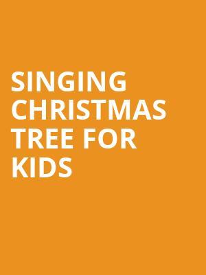 Singing Christmas Tree Charlotte 2020 Singing Christmas Tree for Kids Tickets Calendar   Aug 2020