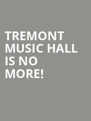 Tremont Music Hall is no more