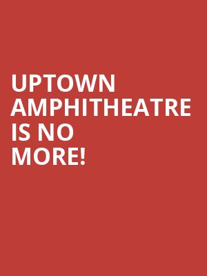 Uptown Amphitheatre is no more