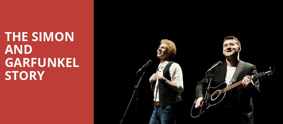 The Simon and Garfunkel Story, Knight Theatre, Charlotte