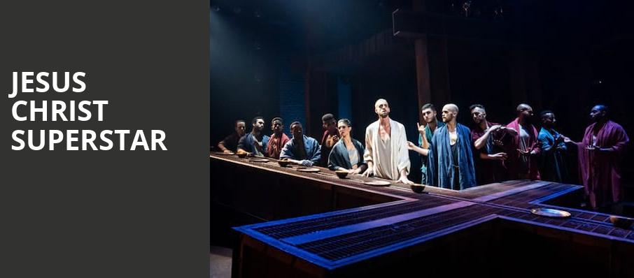 Jesus Christ Superstar, Belk Theatre, Charlotte