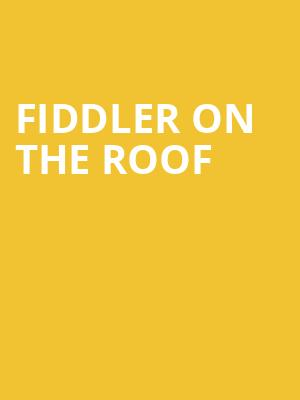 Fiddler on the Roof, Belk Theatre, Charlotte