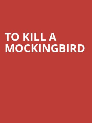 To Kill A Mockingbird, Belk Theatre, Charlotte