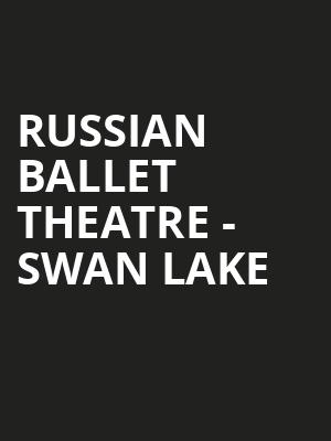 Russian Ballet Theatre - Swan Lake Poster