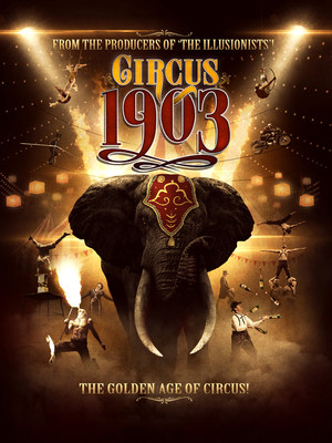 Circus 1903 The Golden Age of Circus, Knight Theatre, Charlotte